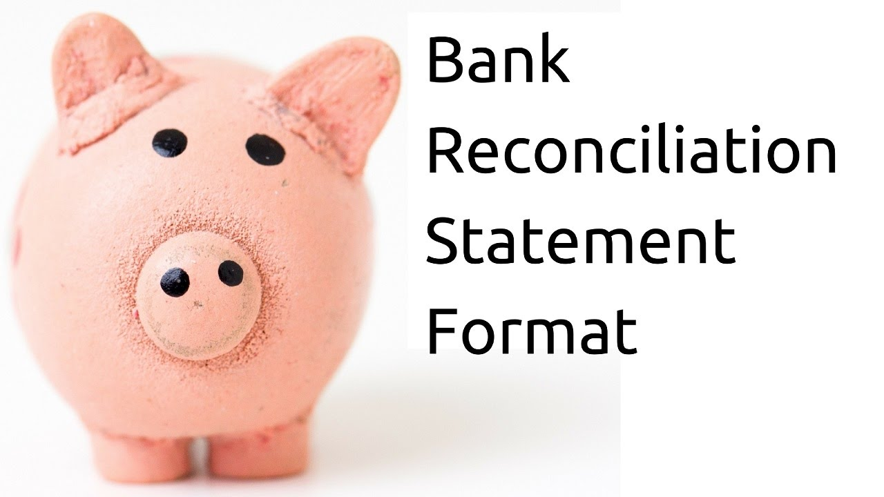Learn Format of BRS Bank Reconciliation StatementBR – Bank Reconcilation Format