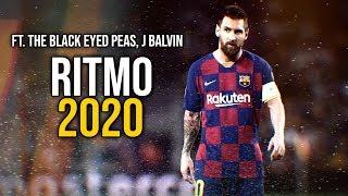 Lionel Messi ► RITMO - The Black Eyed Peas, J Balvin ● Goals & Skills 2019/2020 ᴴᴰ