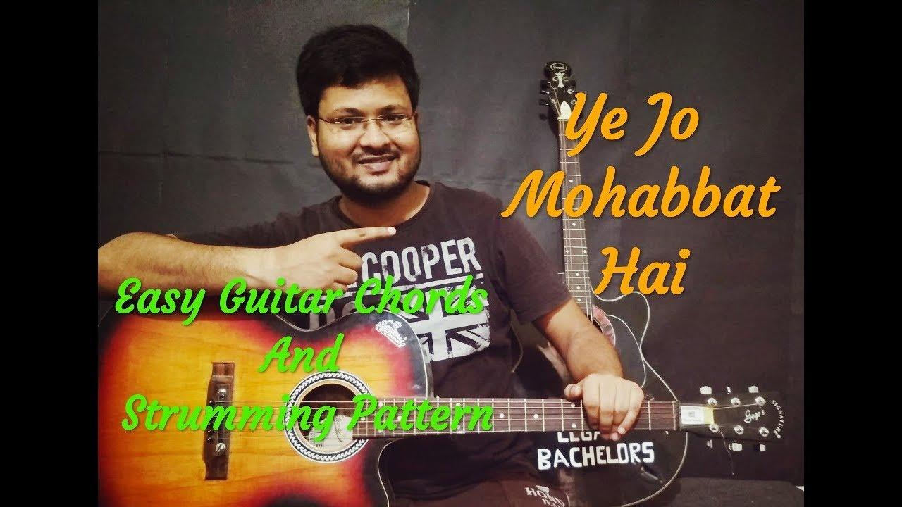 Ye Jo Mohabbat Hai Easy Guitar Chords Guitar Tabs Strumming