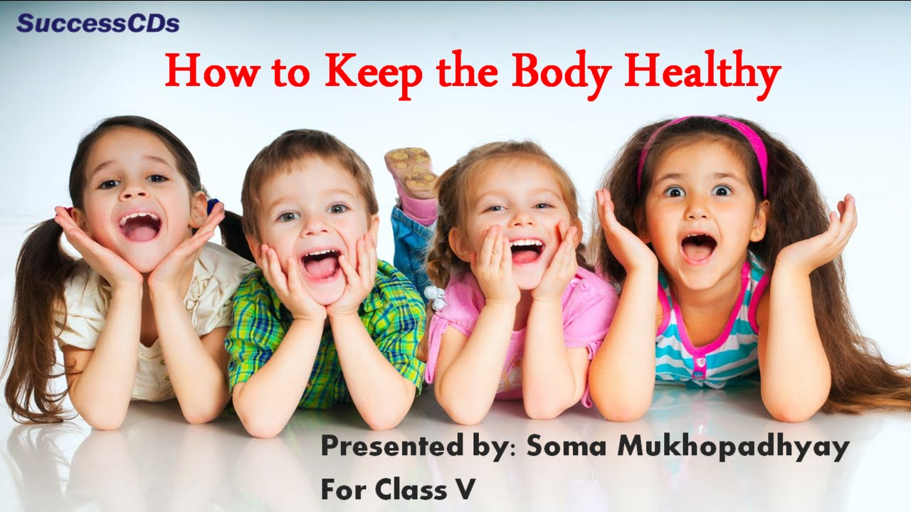 Cbse class 5 science lesson how to keep the body healthy youtube robcynllc Images