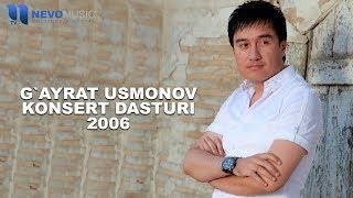 G'ayrat Usmonov  - Konsert dasturi 2006   Гайрат Усмонов - Концерт дастури 2006