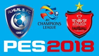 PES 2018 - AFC CHAMPIONS LEAGUE SEMI-FINAL - AL-HILAL vs PERSEPOLIS 2017 Video