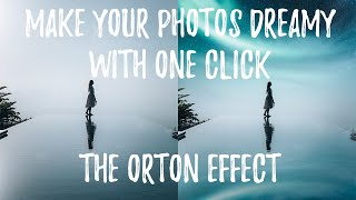 DREAMY Photos in ONE CLICK - The Orton Effect