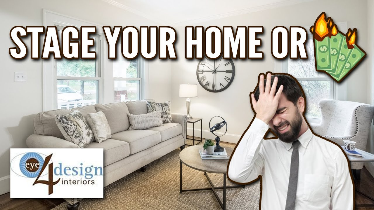 If You Don't Stage Your Home Before You Sell, You'll Hate Yourself Later