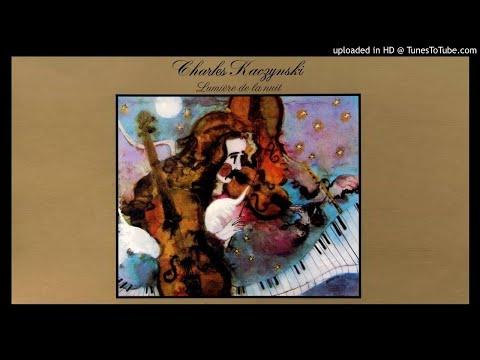 Charles Kaczynski - Naissance; Éveil Du Soleil; Chant De Rêve; Liberté [HQ Audio] 1979