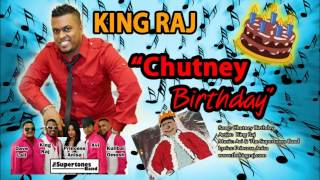 King Raj & Supertones Band - CHUTNEY BIRTHDAY