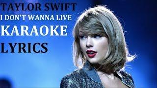 TAYLOR SWIFT - I DON'T WANNA LIVE FOREVER ( feat. zayn ) KARAOKE COVER LYRICS
