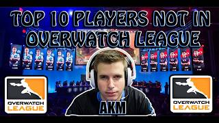 Top 10 Players NOT In The Overwatch League