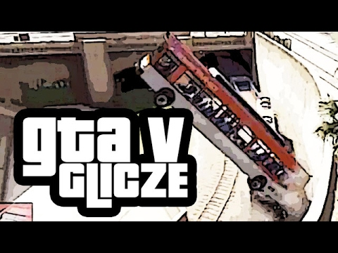 Liczę na glicze z GTA V - archiwum tvgry