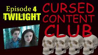 Cursed Content Club #4 - Twilight