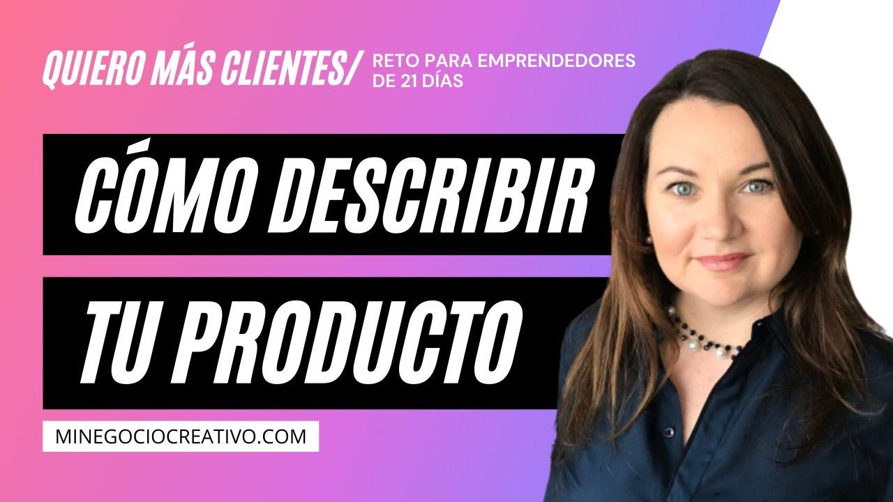 """Cómo Hacer La Descripción de Productos / Vender Más / Reto para Emprendedores """"Quiero Más Clientes"""""""