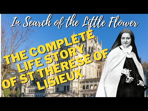 In Search Of The Little Flower : Saint Thérèse Of Lisieux