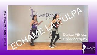 Echame la Culpa by Luis Fonsi & Demi Lovato ConfiDanZe & Fitness Dance Fitness Zumba Salsa/Cumbia