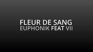 EUPHONIK FEAT VII - FLEUR DE SANG