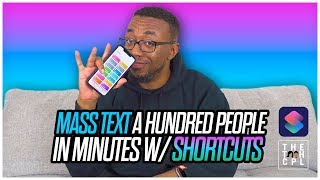 Mass Text 100 People in Minutes with iOS Shortcuts!