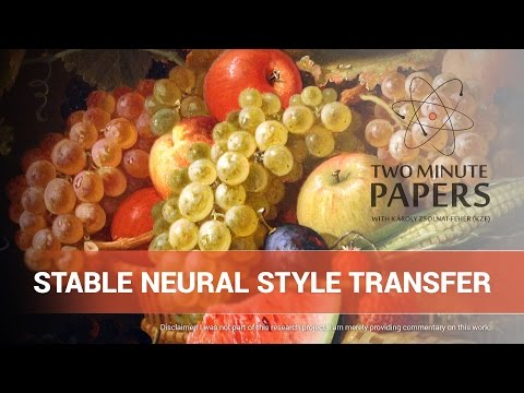 Stable Neural Style Transfer | Two Minute Papers #136