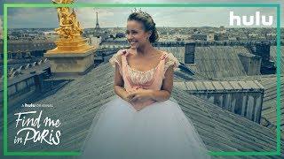 Find Me in Paris: Season 1 Promo • A Hulu Original