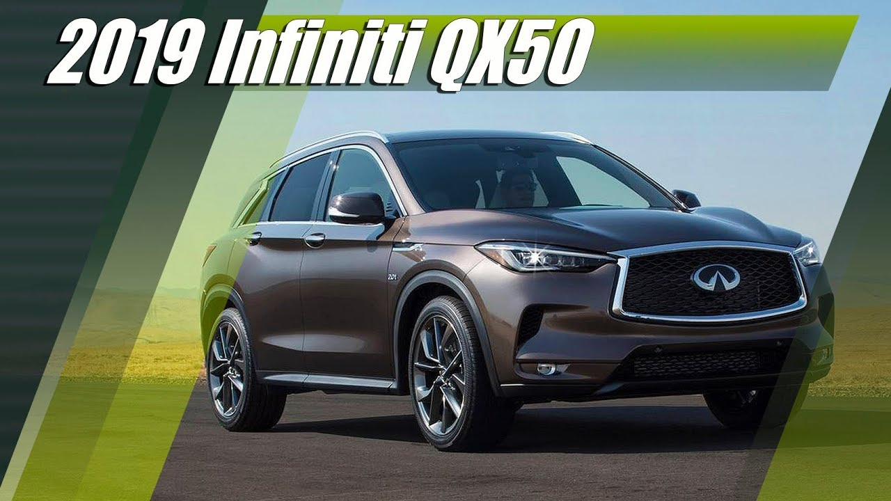 new 2019 infiniti qx50 exterior  interior  u0026 specifications