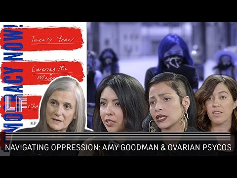 Navigating Oppression: Amy Goodman and Ovarian Psycos