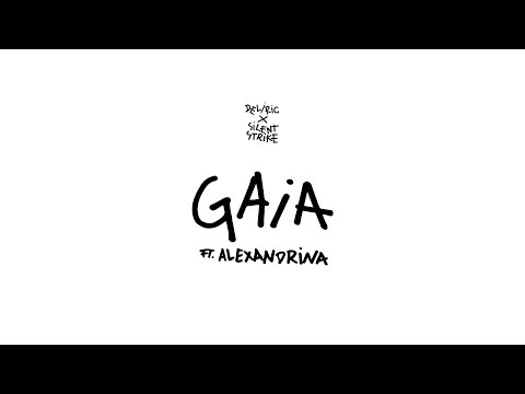 Deliric x Silent Strike - Gaia ft. Alexandrina (Audio)