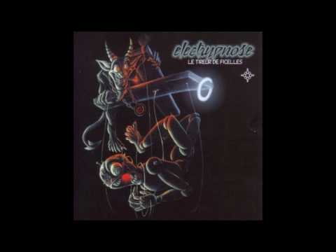Electrypnose - Le tireur de ficelles [Full Album]
