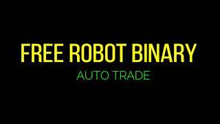 FREE ROBOT BINARY OPTIONS AUTO TRADE