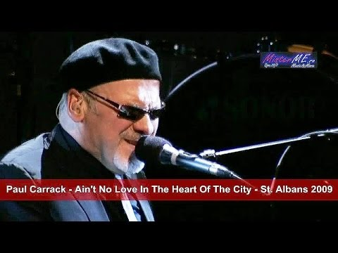 Paul Carrack - Ain't No Love In The Heart Of The City - St. Albans 2009