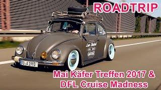 Maikäfer Treffen 2017 + Cruise Madness ¦ 2500 KM ROADTRIP VLOG