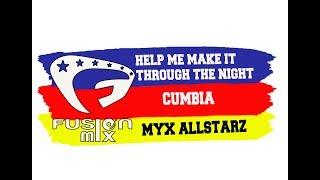 HELP ME MAKE IT THROUGH THE NIGHT | CUMBIA MIX | MYX ALLSTARZ