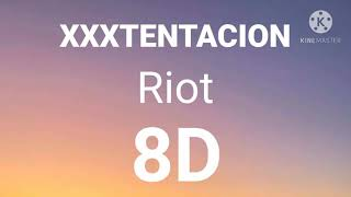 XXXTENTACION - Riot ( 8D Audio - Lyrics )
