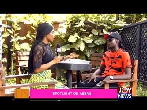 Spotlight on Abban - Let's Talk Entertainment on JoyNews (6-6-18)