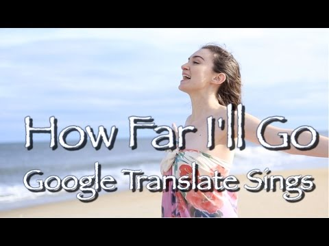 "Google Translate Sings: ""How Far I'll Go"" from Moana (PARODY)"