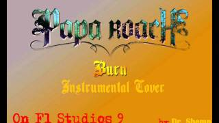 Papa Roach - Burn (Instrumental Cover) On FL Studio 9