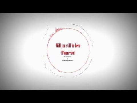 David Berrío ft Vanessa Echeverri - Will you still be here (Tomorrow)