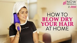How to Blow Dry Your Hair At Home Ft. Myhappinesz + GIVEAWAY(CLOSED) | Nykaa
