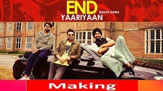Making Of End Yaariyan | Ranjit Bawa | Sukhe Muzical Doctorz | High End Yaariyan