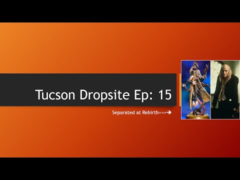 Tucson Dropsite Ep15