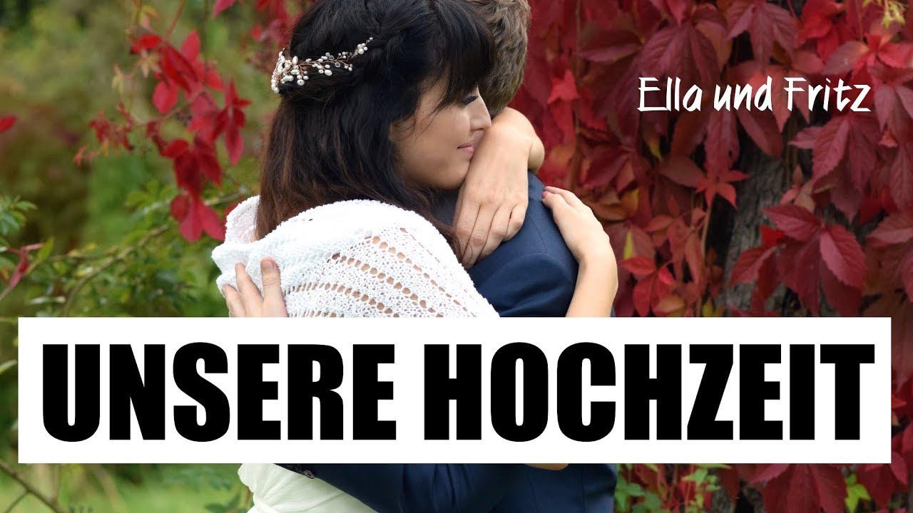 UNSERE HOCHZEIT I ELLA UND FRITZ - YouTube