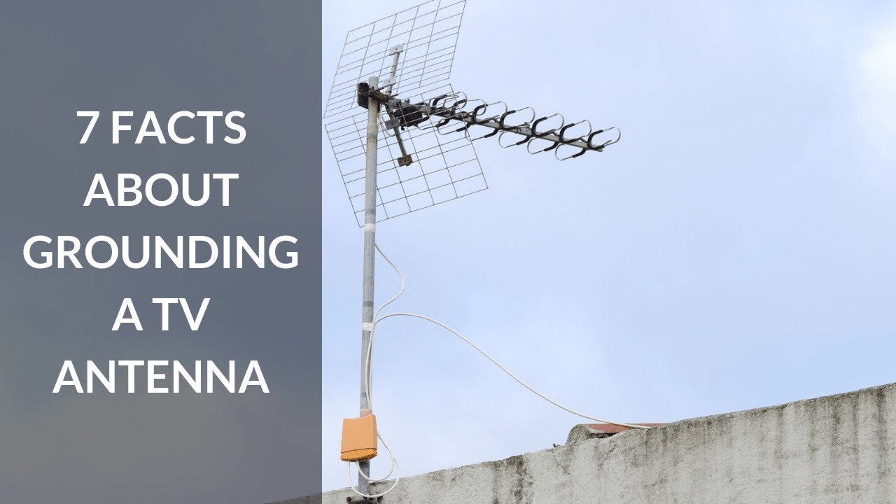 7 Facts About Grounding A Tv Antenna Youtube