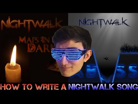How to Write a Nightwalk Song! (Rejected)