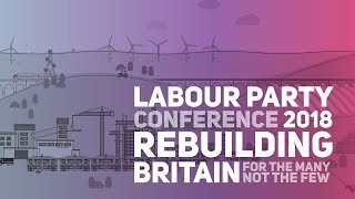 Labour Party Annual Conference 2018: Monday Afternoon