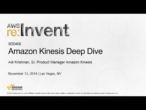 AWS re:Invent 2014 | (SDD405) Amazon Kinesis Deep Dive