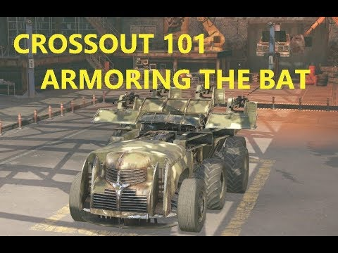 Crossout 101 - How to armor the Bat