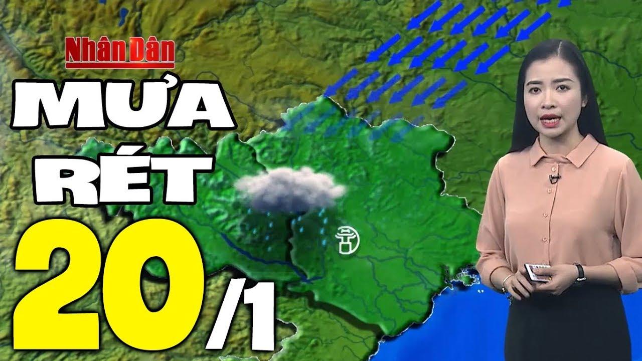 Dự báo thời tiết hôm nay mới nhất ngày 20/1 | Trời mưa rét | Dự báo thời tiết 3 ngày tới