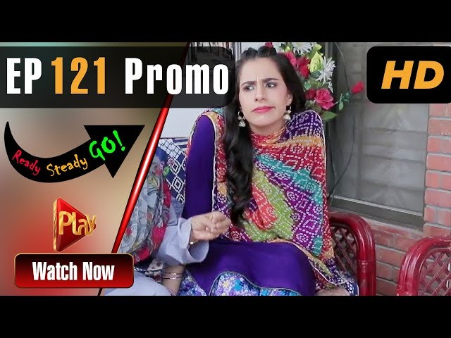 Ready Steady Go - Episode 121 Promo | Play Tv Dramas | Parveen Akbar, Shafqat Khan | Pakistani Drama