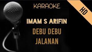 Imam S Arifin - Debu Debu Jalanan   HD Karaoke
