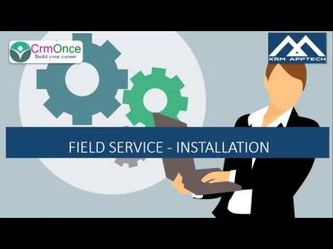 Session 2 : How to Install Field Service for Dynamics 365