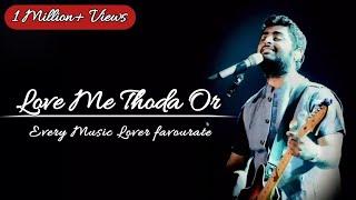 Love Me Thoda Or Arijit Singh   Shayaro Se Labj Leke Thode Se Udhaar