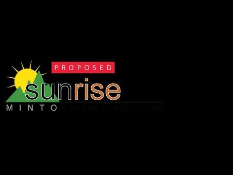 Proposed Sunrise MINTO  Federal Credit Union (SMFCU)