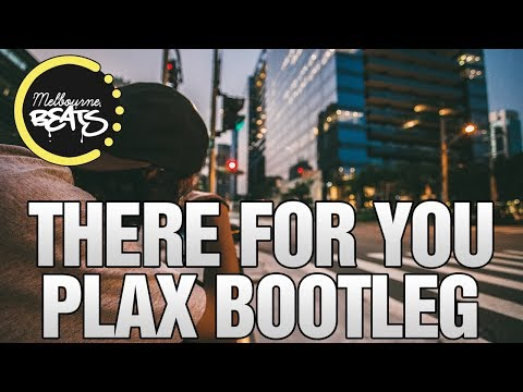Martin Garrix & Troye Sivan - There For You (Plax Bootleg)